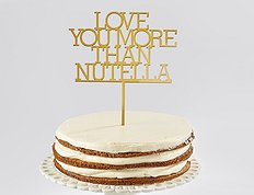 "Топпер ""Love you more than nutella"""